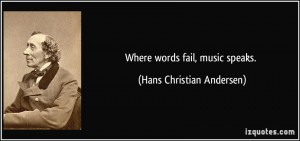 quote-where-words-fail-music-speaks-hans-christian-andersen-4664